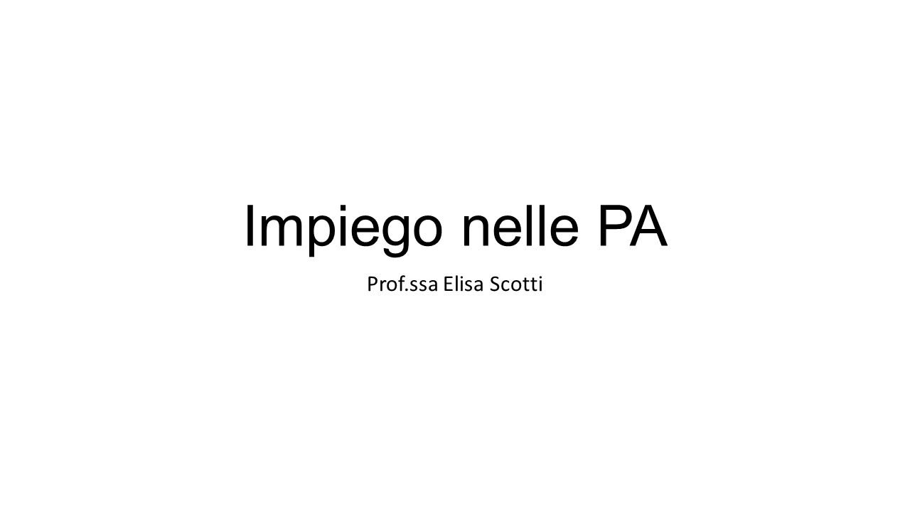 Impiego nelle PA Prof.ssa Elisa Scotti