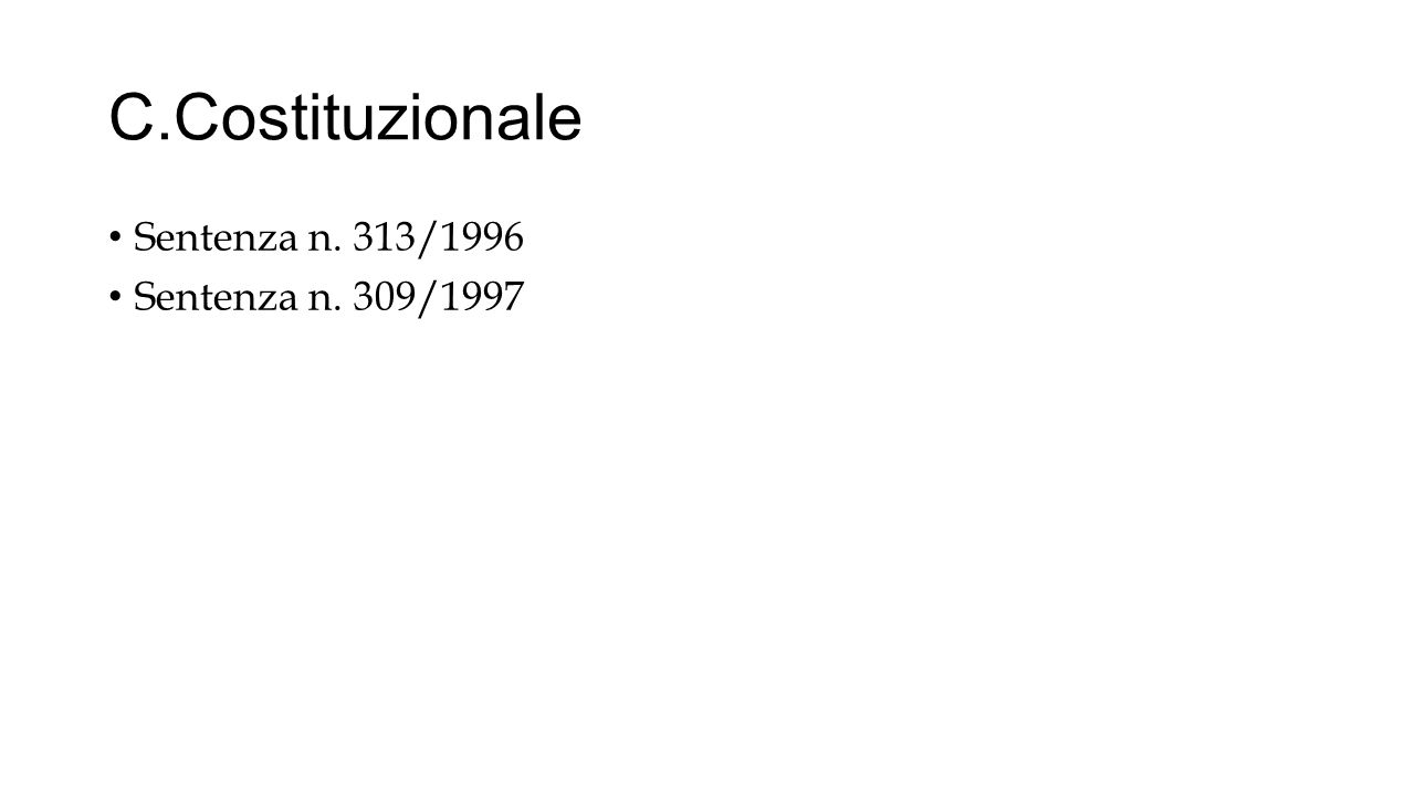 C.Costituzionale Sentenza n. 313/1996 Sentenza n. 309/1997