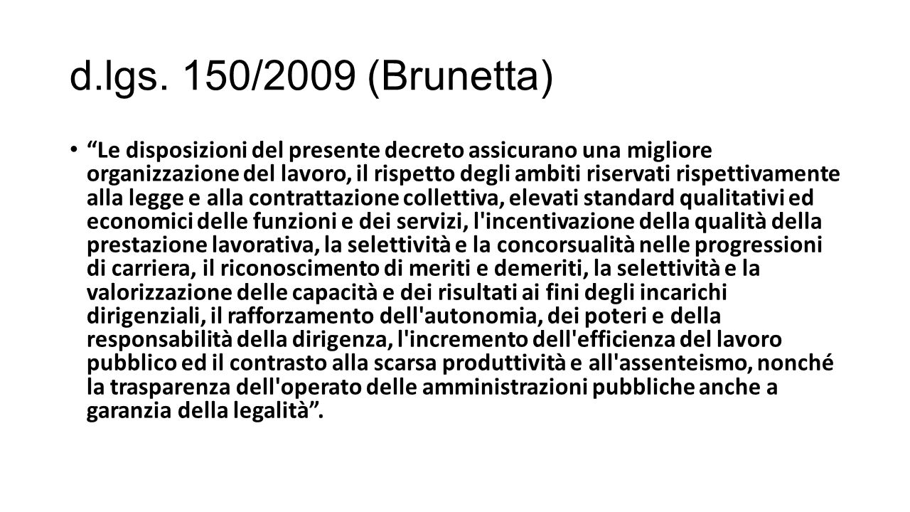 "d.lgs. 150/2009 (Brunetta) ""Le disposizioni del presente decreto assicurano una migliore organizzazione del lavoro, il rispetto degli ambiti riservati"