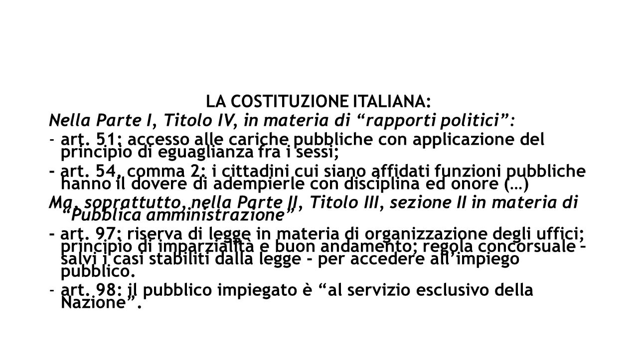 "LA COSTITUZIONE ITALIANA: Nella Parte I, Titolo IV, in materia di ""rapporti politici"": -art. 51: accesso alle cariche pubbliche con applicazione del p"