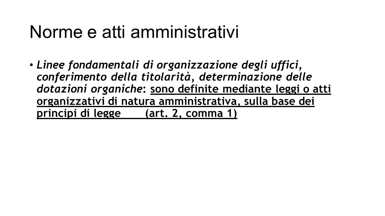 Norme e atti amministrativi Linee fondamentali di organizzazione degli uffici, conferimento della titolarità, determinazione delle dotazioni organiche