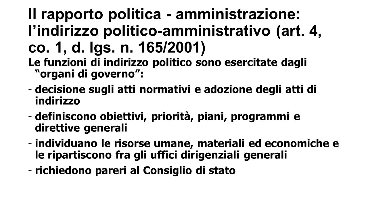 Il rapporto politica - amministrazione: l'indirizzo politico-amministrativo (art. 4, co. 1, d. lgs. n. 165/2001) Le funzioni di indirizzo politico son