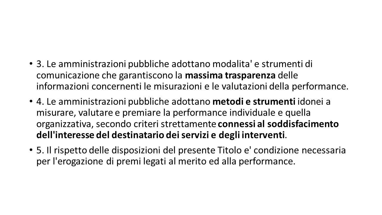 3. Le amministrazioni pubbliche adottano modalita' e strumenti di comunicazione che garantiscono la massima trasparenza delle informazioni concernenti