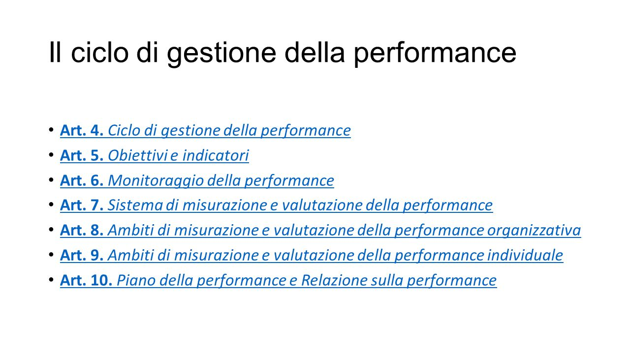 Il ciclo di gestione della performance Art. 4. Ciclo di gestione della performance Art. 4. Ciclo di gestione della performance Art. 5. Obiettivi e ind