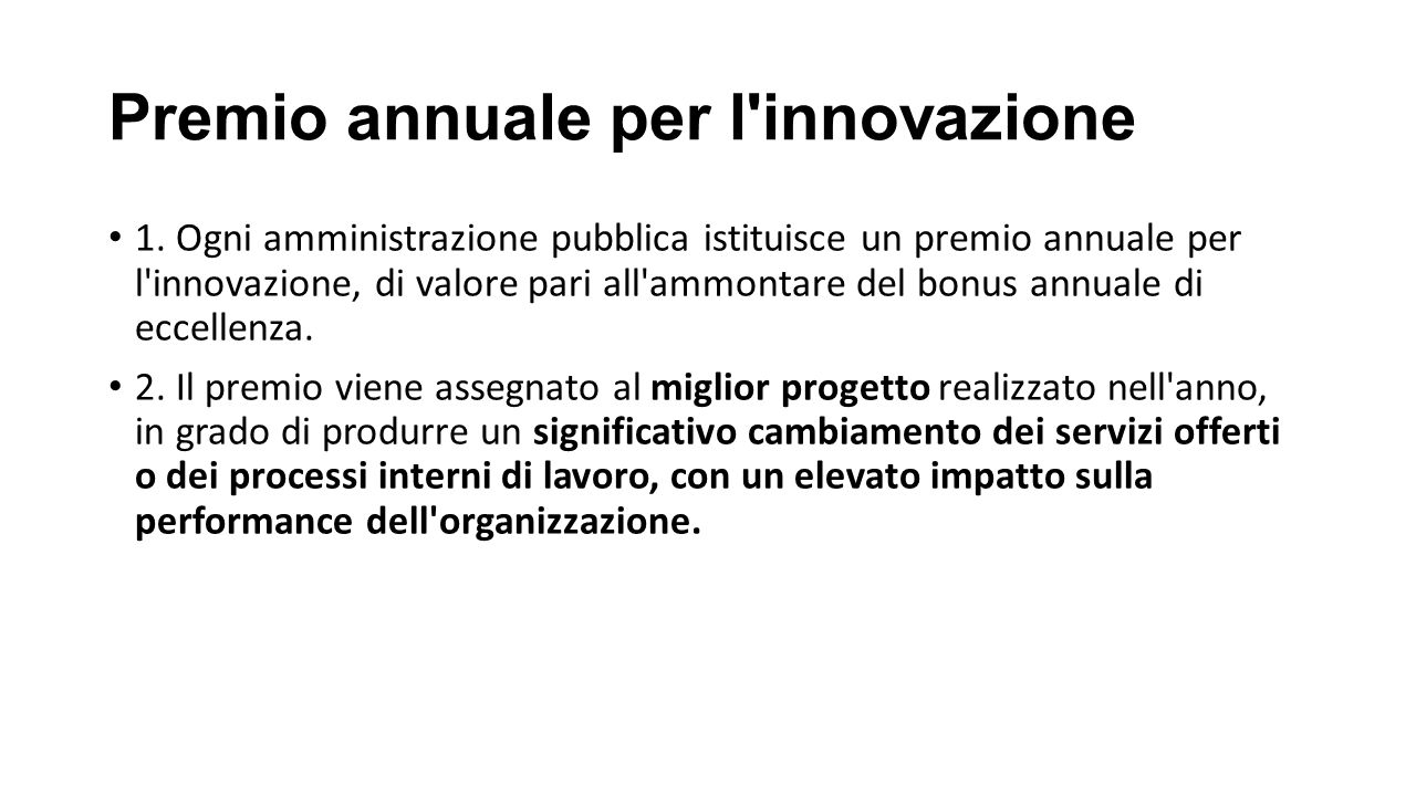 Premio annuale per l'innovazione 1. Ogni amministrazione pubblica istituisce un premio annuale per l'innovazione, di valore pari all'ammontare del bon