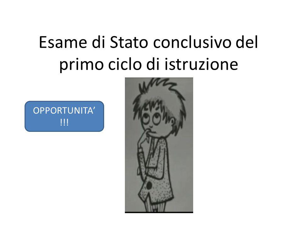 Esame di Stato conclusivo del primo ciclo di istruzione OPPORTUNITA' !!!
