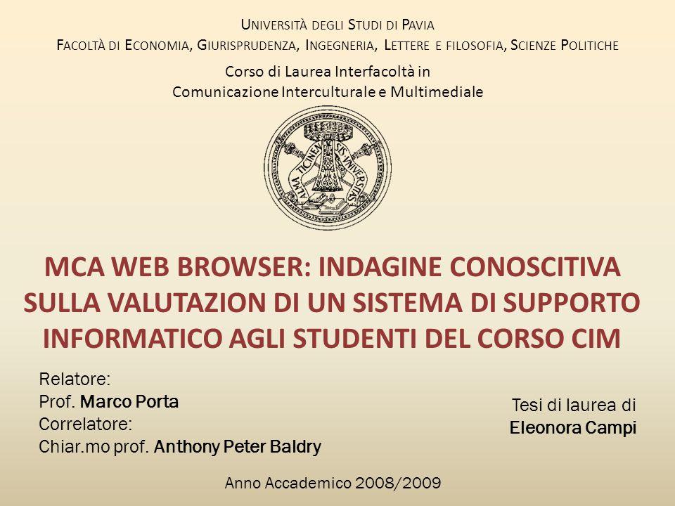 MCA WEB BROWSER: INDAGINE CONOSCITIVA SULLA VALUTAZION DI UN SISTEMA DI SUPPORTO INFORMATICO AGLI STUDENTI DEL CORSO CIM Relatore: Prof.