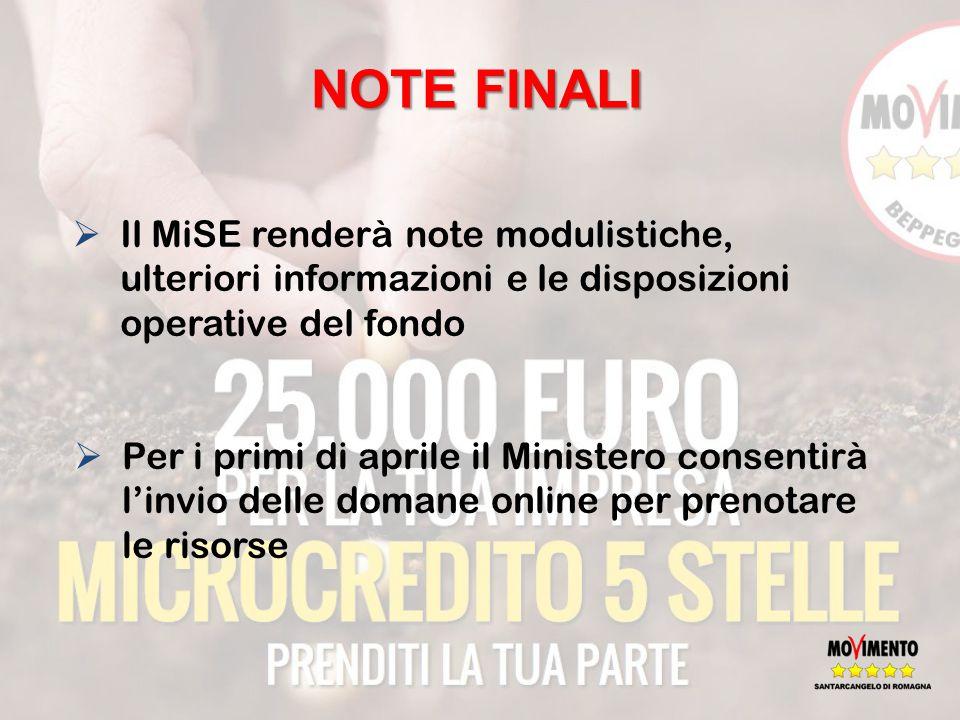  Il MiSE renderà note modulistiche, ulteriori informazioni e le disposizioni operative del fondo  Per i primi di aprile il Ministero consentirà l'invio delle domane online per prenotare le risorse NOTE FINALI