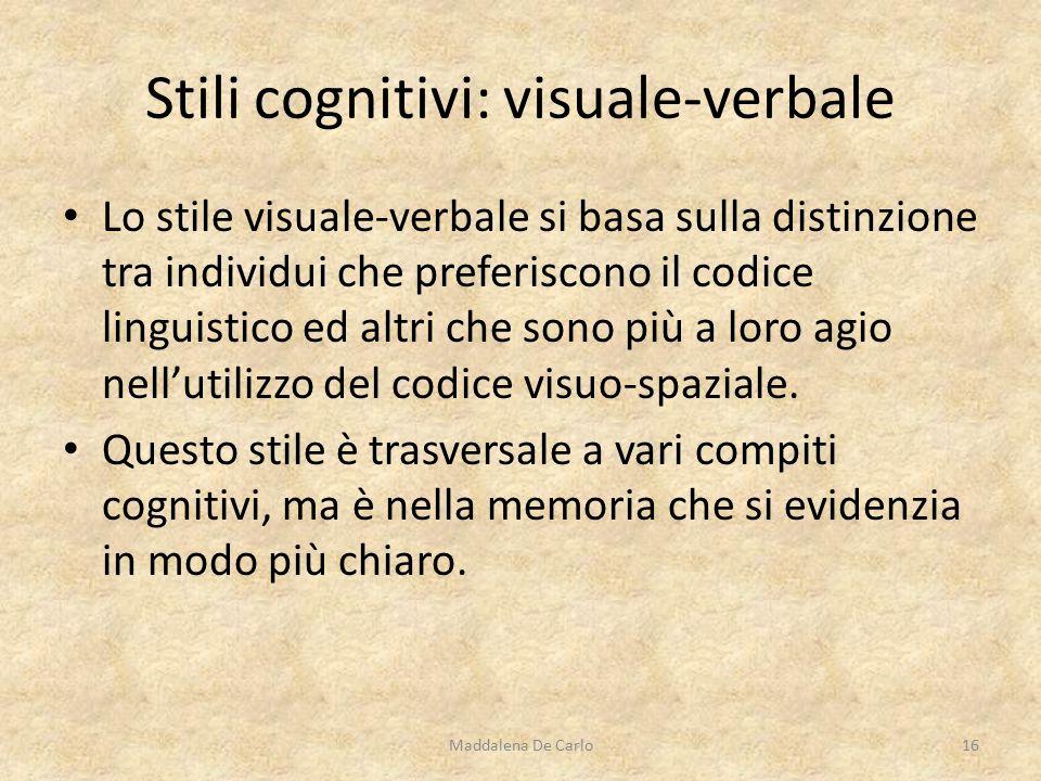 Lo stile visuale-verbale si basa sulla distinzione tra individui che preferiscono il codice linguistico ed altri che sono più a loro agio nell'utilizzo del codice visuo-spaziale.