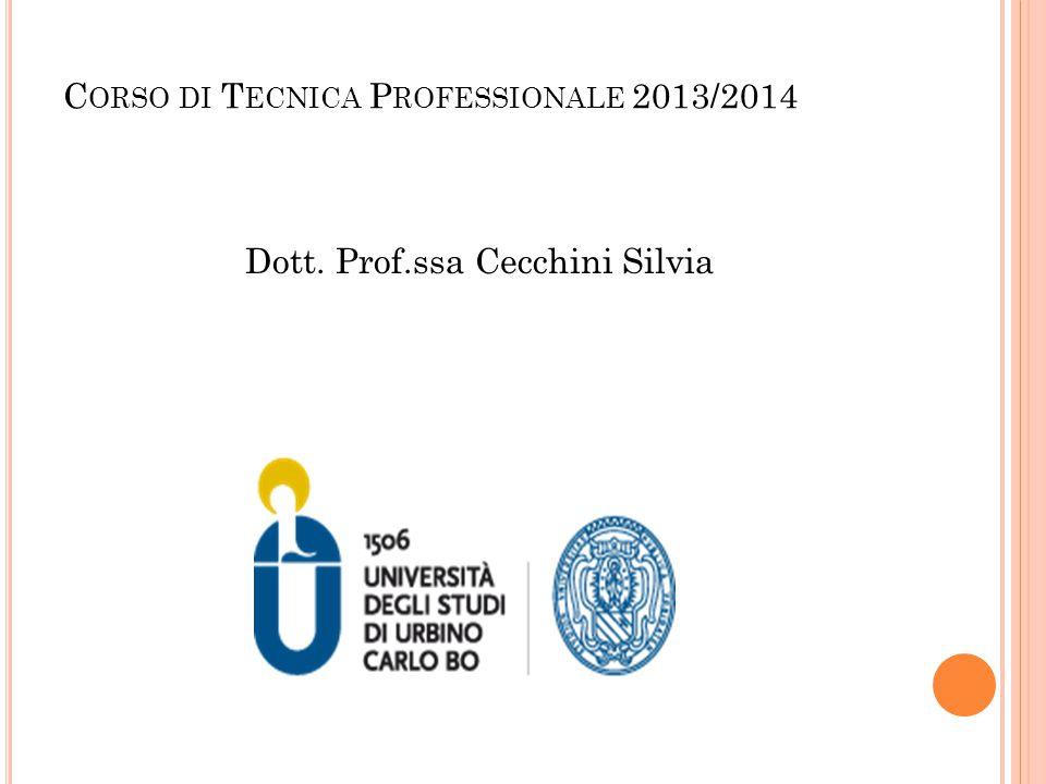 C ORSO DI T ECNICA P ROFESSIONALE 2013/2014 Dott. Prof.ssa Cecchini Silvia