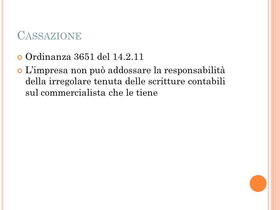C ASSAZIONE Ordinanza 3651 del 14.2.11 L'impresa non può addossare la responsabilità della irregolare tenuta delle scritture contabili sul commercialista che le tiene