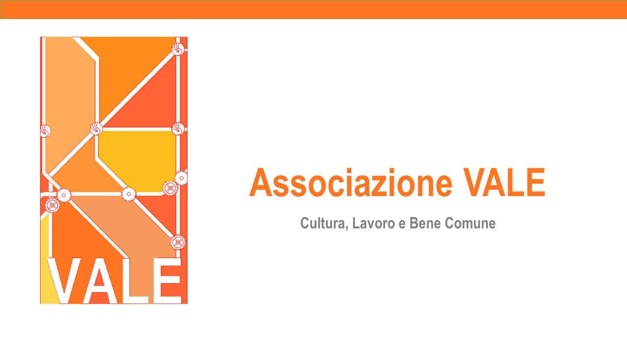 Associazione VALE Cultura, Lavoro e Bene Comune