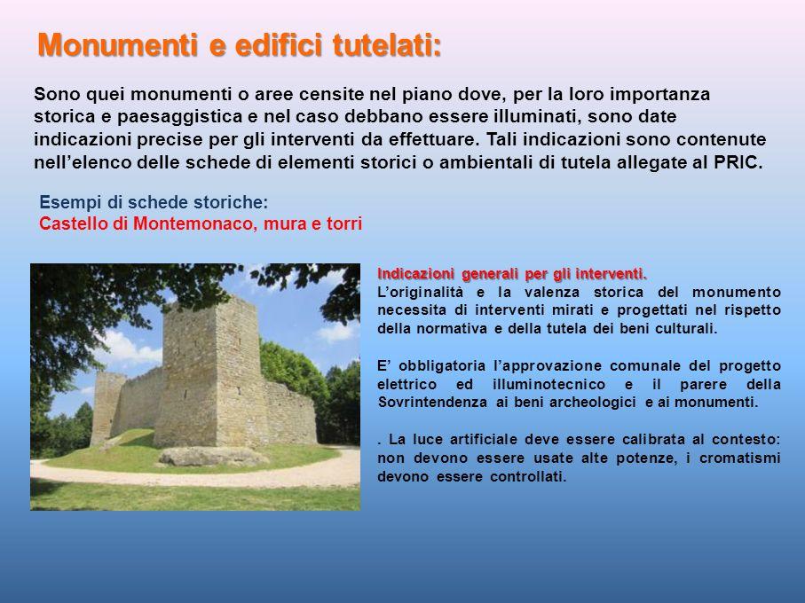 Sono quei monumenti o aree censite nel piano dove, per la loro importanza storica e paesaggistica e nel caso debbano essere illuminati, sono date indicazioni precise per gli interventi da effettuare.