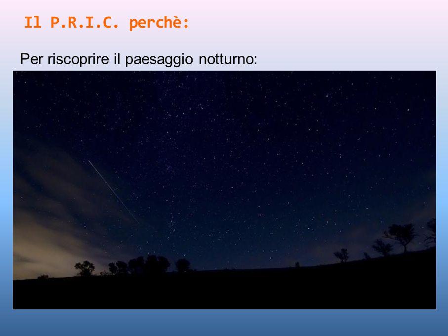 Il P.R.I.C. perchè: Per riscoprire il paesaggio notturno: