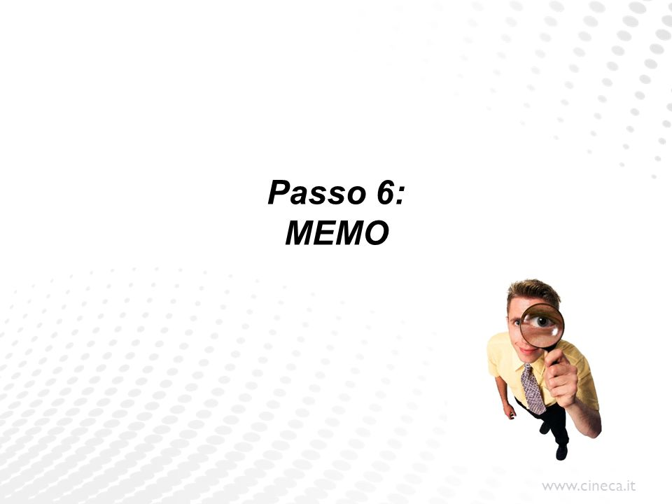 www.cineca.it Passo 6: MEMO