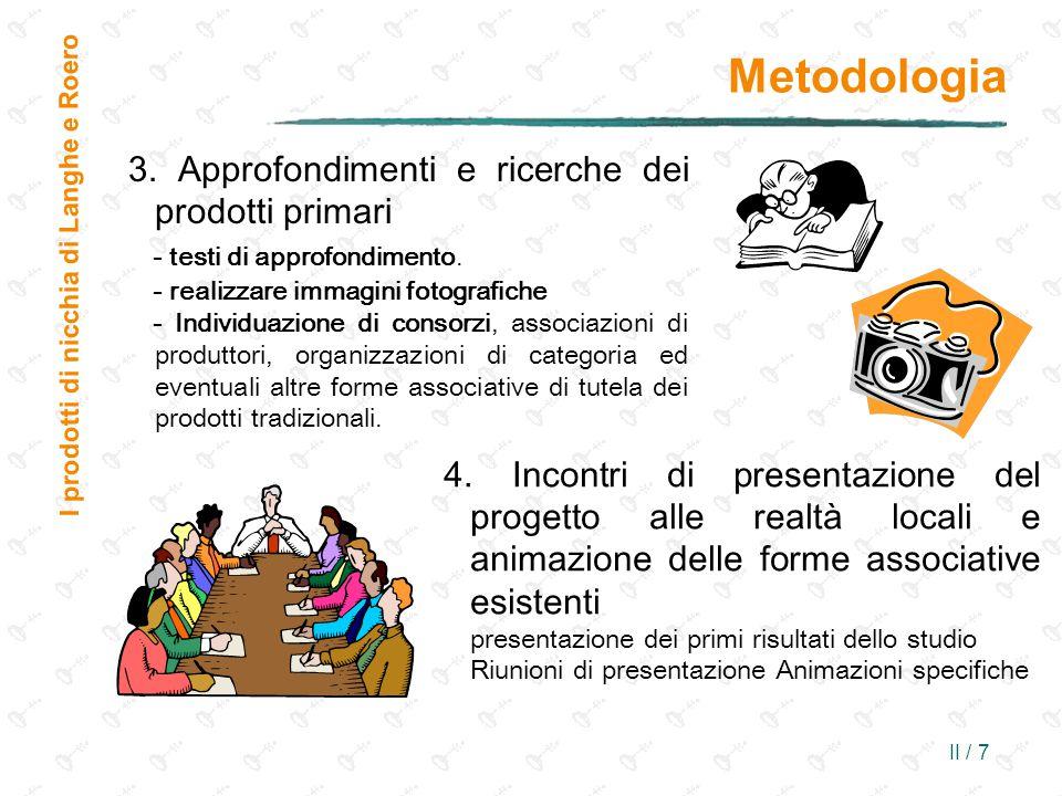 II / 7 Metodologia I prodotti di nicchia di Langhe e Roero 3. Approfondimenti e ricerche dei prodotti primari - testi di approfondimento. - realizzare