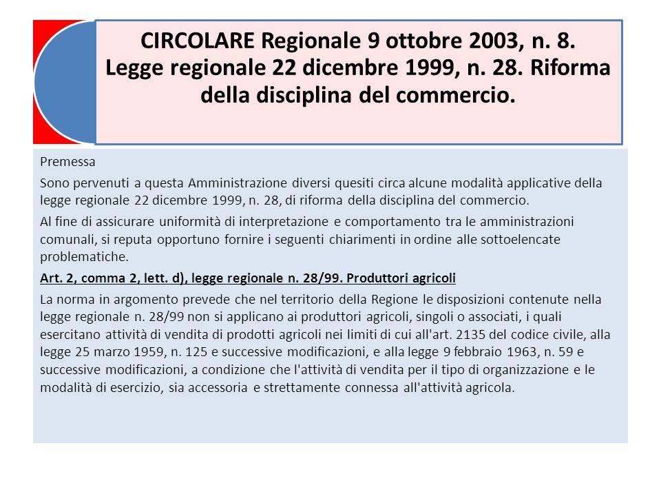 CIRCOLARE Regionale 9 ottobre 2003, n. 8. Legge regionale 22 dicembre 1999, n.