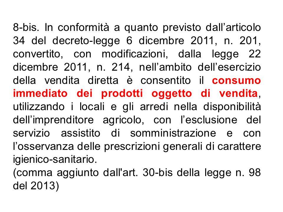 8-bis. In conformità a quanto previsto dall'articolo 34 del decreto-legge 6 dicembre 2011, n.