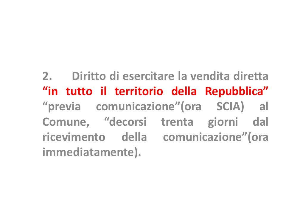 """2. Diritto di esercitare la vendita diretta """"in tutto il territorio della Repubblica"""" """"previa comunicazione""""(ora SCIA) al Comune, """"decorsi trenta gior"""