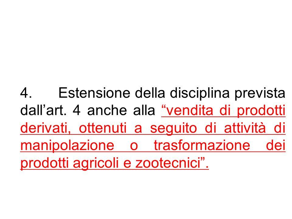 4. Estensione della disciplina prevista dall'art.