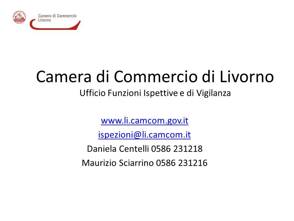 Camera di Commercio di Livorno Ufficio Funzioni Ispettive e di Vigilanza www.li.camcom.gov.it ispezioni@li.camcom.it Daniela Centelli 0586 231218 Maur