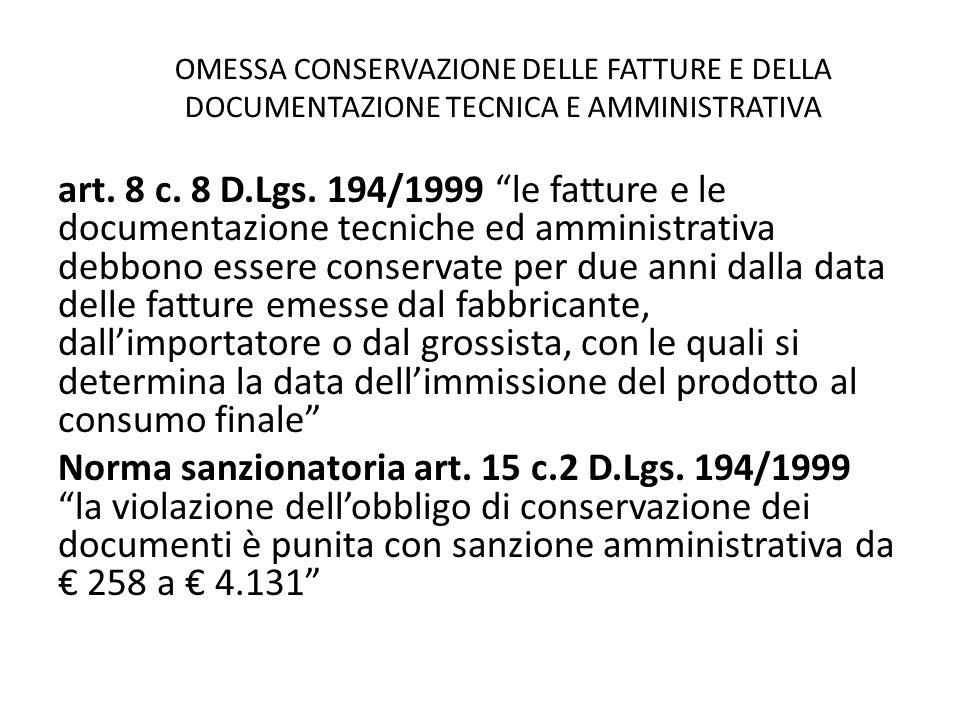 """OMESSA CONSERVAZIONE DELLE FATTURE E DELLA DOCUMENTAZIONE TECNICA E AMMINISTRATIVA art. 8 c. 8 D.Lgs. 194/1999 """"le fatture e le documentazione tecnich"""