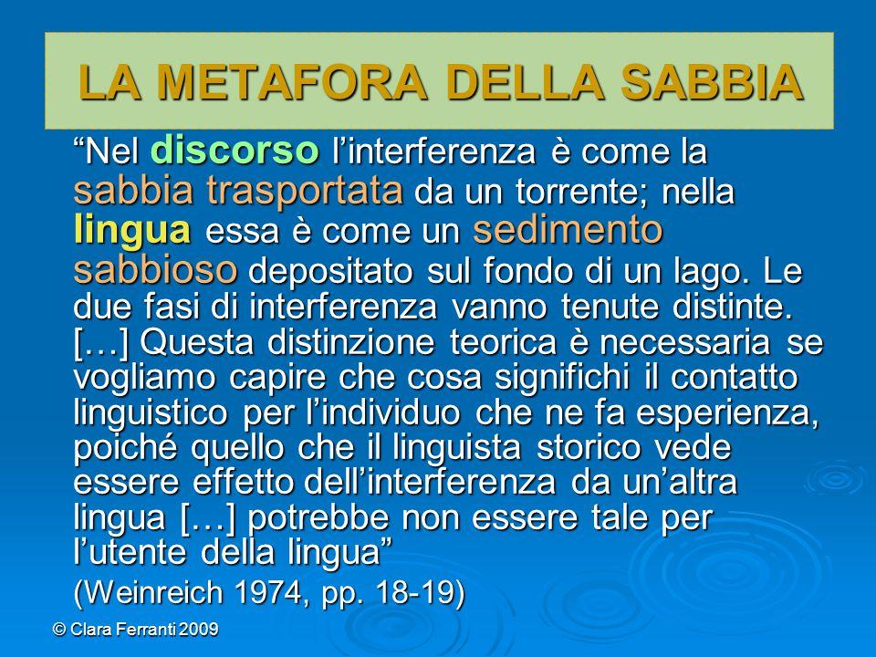 """© Clara Ferranti 2009 LA METAFORA DELLA SABBIA """"Nel discorso l'interferenza è come la sabbia trasportata da un torrente; nella lingua essa è come un s"""