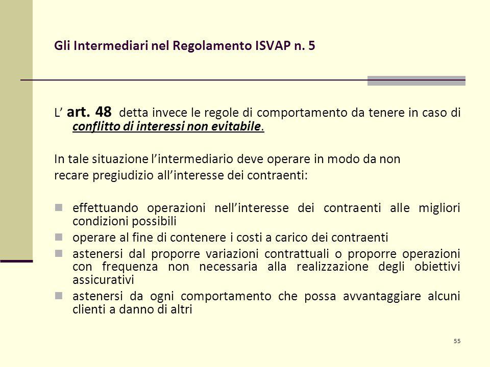 55 Gli Intermediari nel Regolamento ISVAP n. 5 L' art.