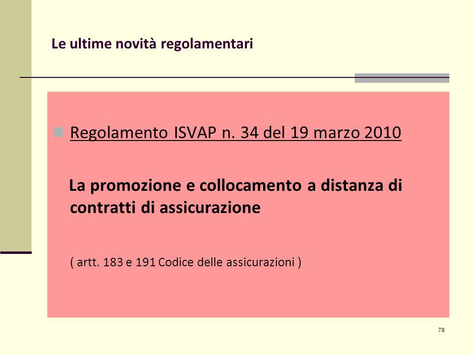 78 Le ultime novità regolamentari Regolamento ISVAP n.