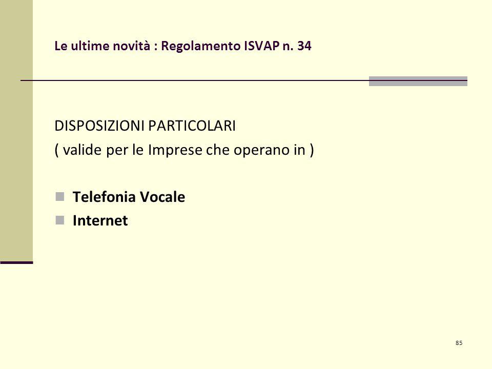85 Le ultime novità : Regolamento ISVAP n.