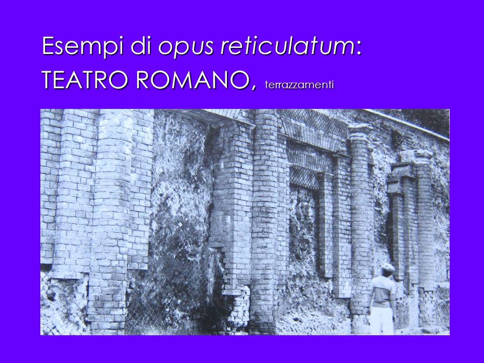 Esempi di opus reticulatum: TEATRO ROMANO, terrazzamenti