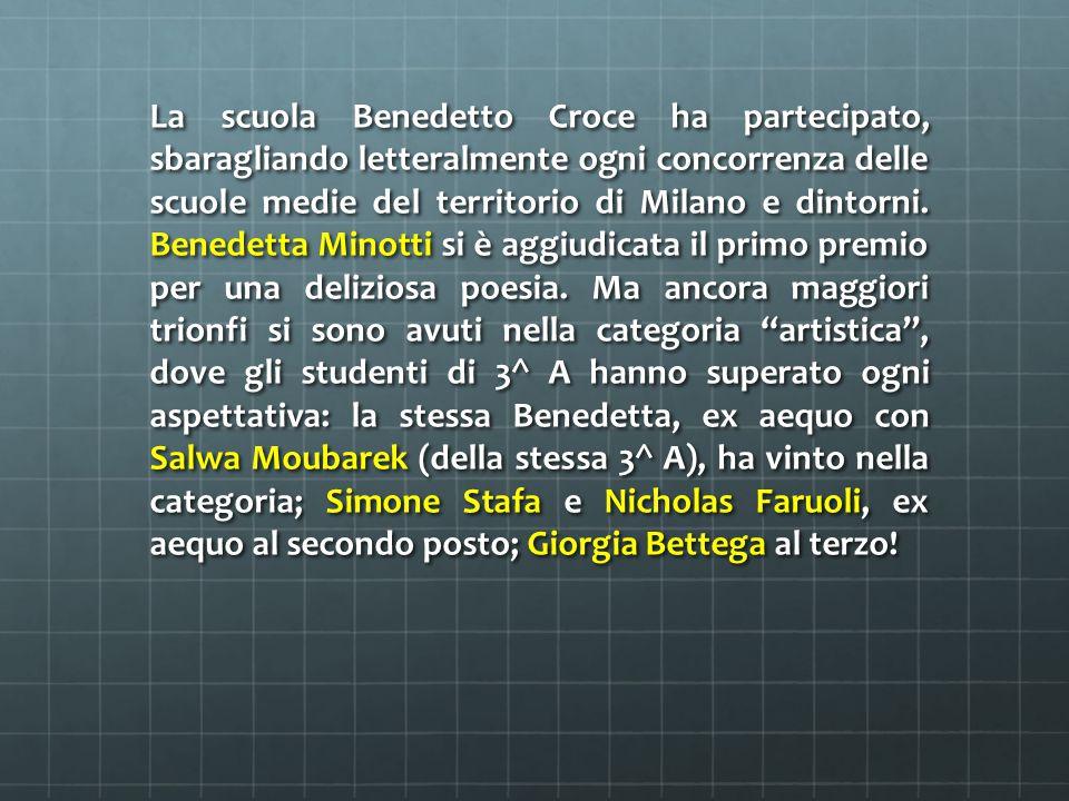La scuola Benedetto Croce ha partecipato, sbaragliando letteralmente ogni concorrenza delle scuole medie del territorio di Milano e dintorni.