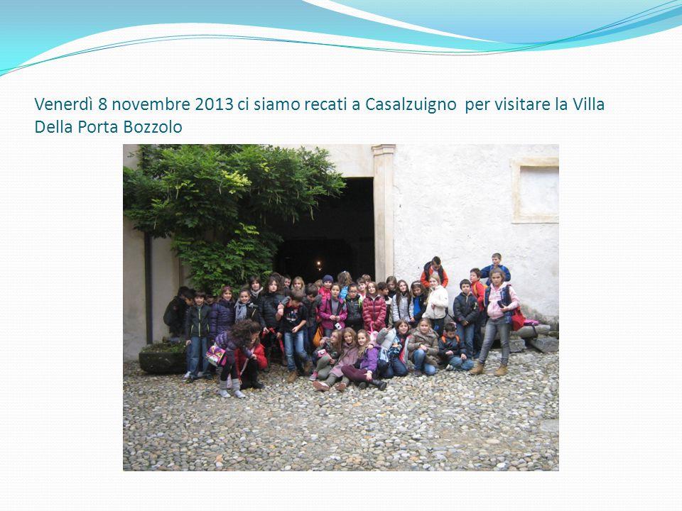 Venerdì 8 novembre 2013 ci siamo recati a Casalzuigno per visitare la Villa Della Porta Bozzolo