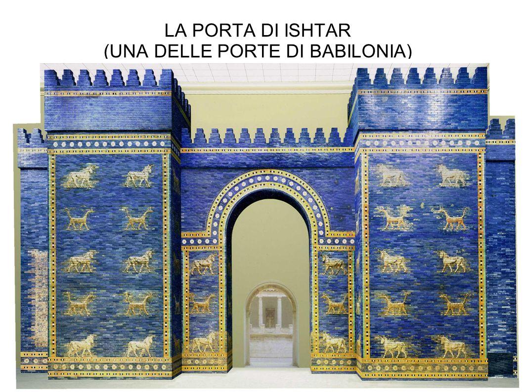 LA PORTA DI ISHTAR (UNA DELLE PORTE DI BABILONIA)