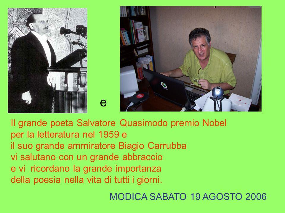 e Il grande poeta Salvatore Quasimodo premio Nobel per la letteratura nel 1959 e il suo grande ammiratore Biagio Carrubba vi salutano con un grande ab