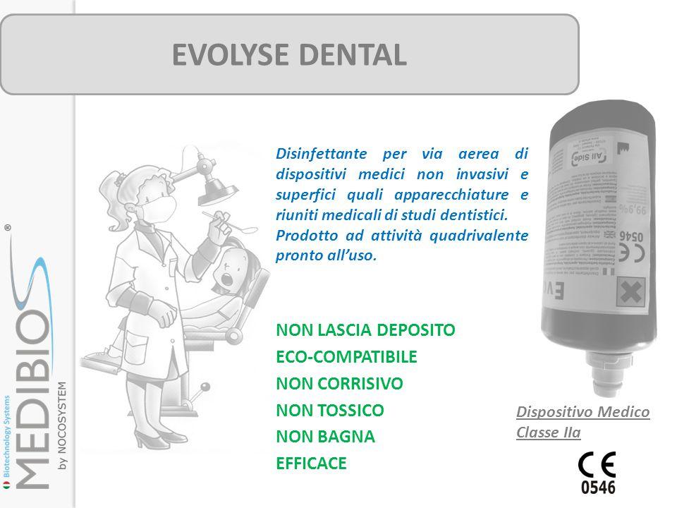 EVOLYSE DENTAL NON CORRISIVO NON TOSSICO EFFICACE ECO-COMPATIBILE NON BAGNA NON LASCIA DEPOSITO Disinfettante per via aerea di dispositivi medici non