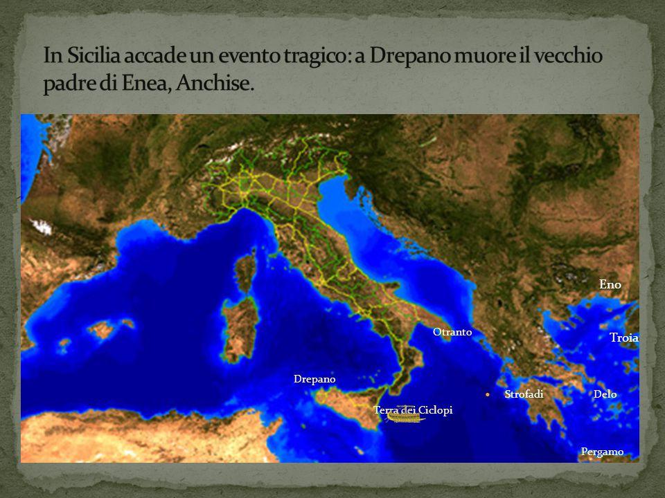Troia Eno Delo Pergamo Strofadi Otranto Terra dei Ciclopi Drepano