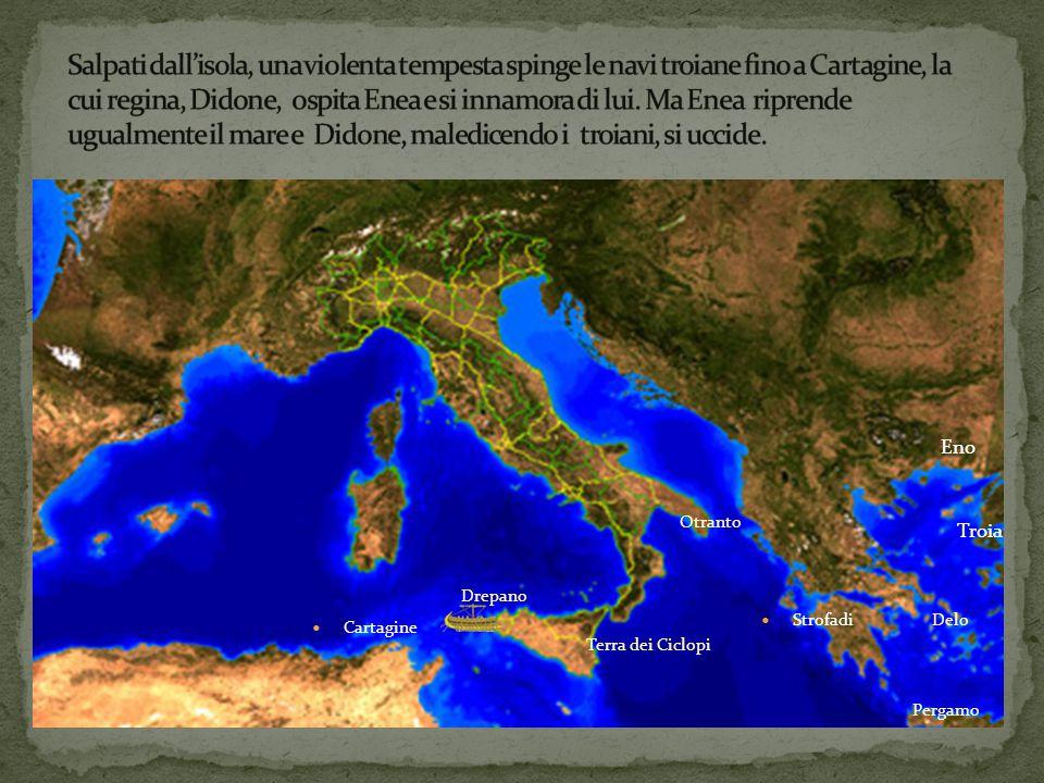Troia Eno Delo Pergamo Strofadi Otranto Terra dei Ciclopi Drepano Cartagine
