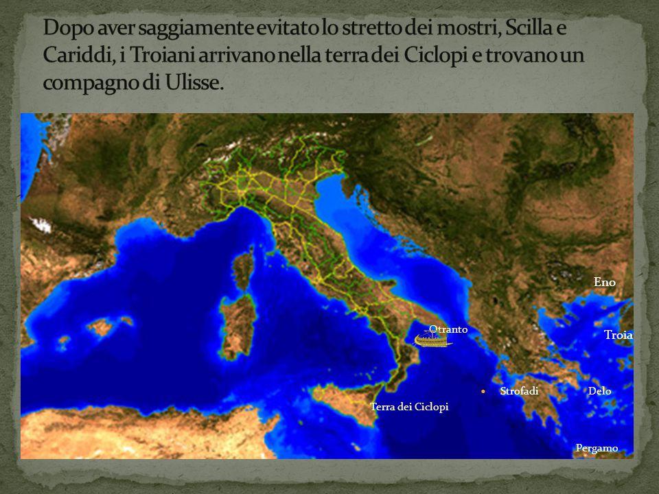 Troia Eno Delo Pergamo Strofadi Otranto Terra dei Ciclopi