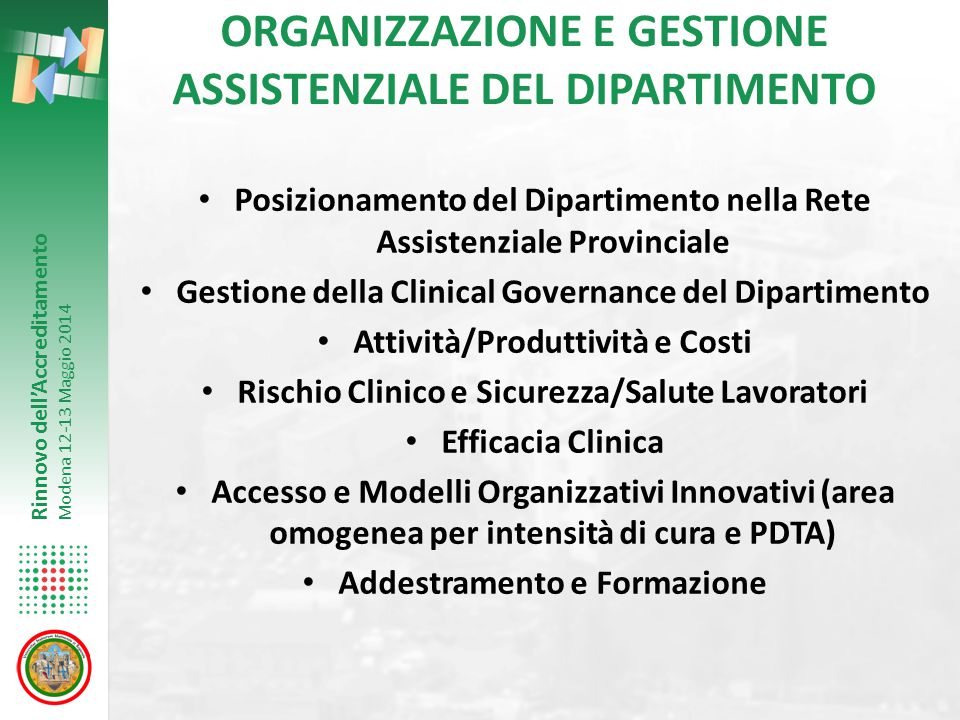 Rinnovo dell'Accreditamento Modena 12-13 Maggio 2014 Deceduti 69 Casi (28%) N. ricoveri: 1579