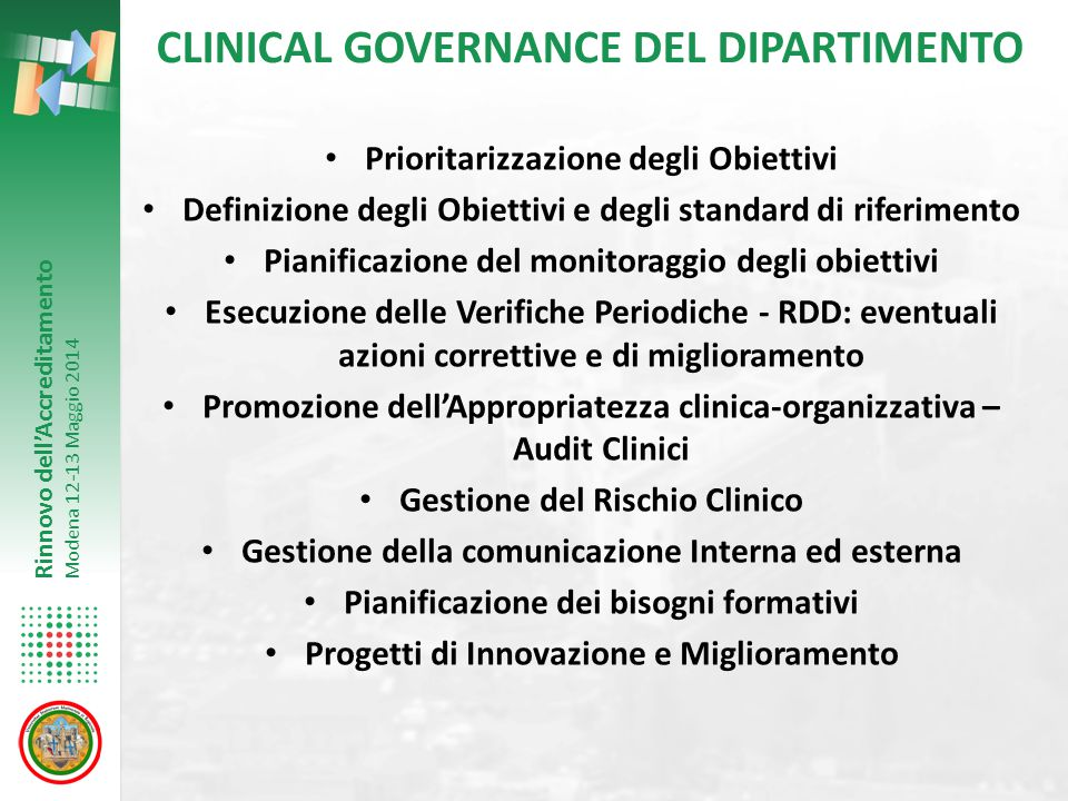 Rinnovo dell'Accreditamento Modena 12-13 Maggio 2014 CLINICAL GOVERNANCE DEL DIPARTIMENTO Prioritarizzazione degli Obiettivi Definizione degli Obietti
