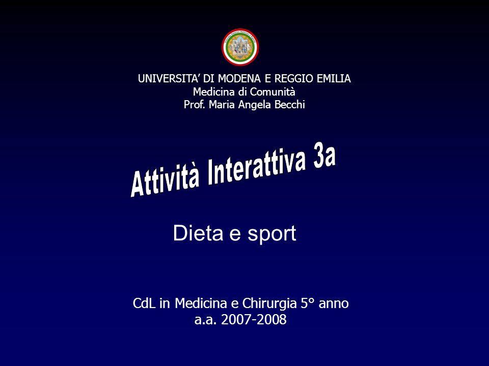 Obiettivo didattico: Fornire conoscenze e abilità per la definizione di un Piano operativo per la riduzione del peso corporeo con dieta e sport Modalità: simulazione di Caso clinico