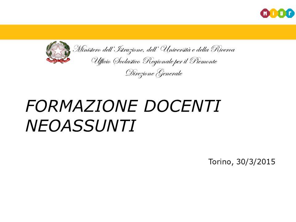 Ministero dell'Istruzione, dell' Università e della Ricerca Ufficio Scolastico Regionale per il Piemonte Direzione Generale FORMAZIONE DOCENTI NEOASSU