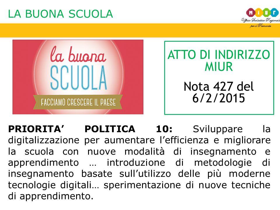 Ufficio Scolastico Regionale per il Piemonte LA BUONA SCUOLA PRIORITA' POLITICA 10: Sviluppare la digitalizzazione per aumentare l'efficienza e miglio