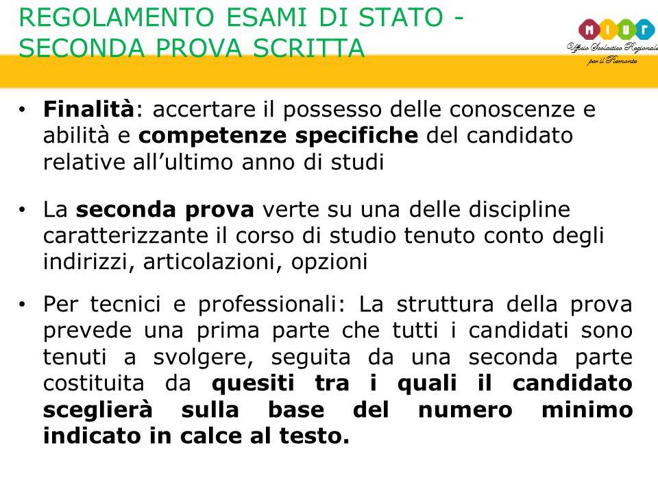 Ufficio Scolastico Regionale per il Piemonte REGOLAMENTO ESAMI DI STATO - SECONDA PROVA SCRITTA Finalità: accertare il possesso delle conoscenze e abi