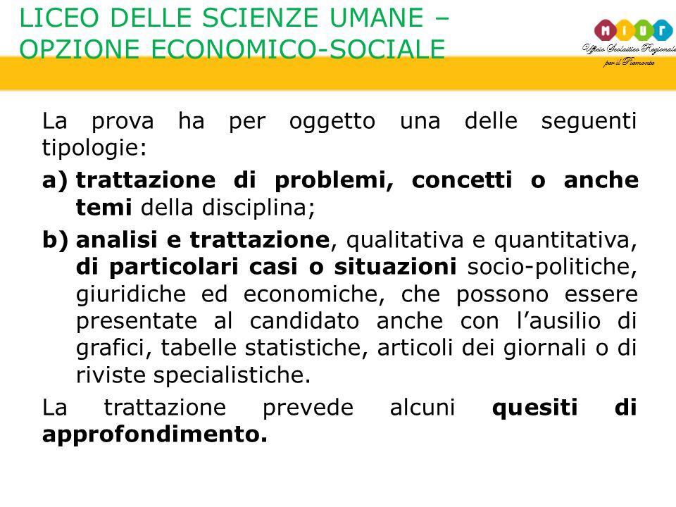 Ufficio Scolastico Regionale per il Piemonte LICEO DELLE SCIENZE UMANE – OPZIONE ECONOMICO-SOCIALE La prova ha per oggetto una delle seguenti tipologi