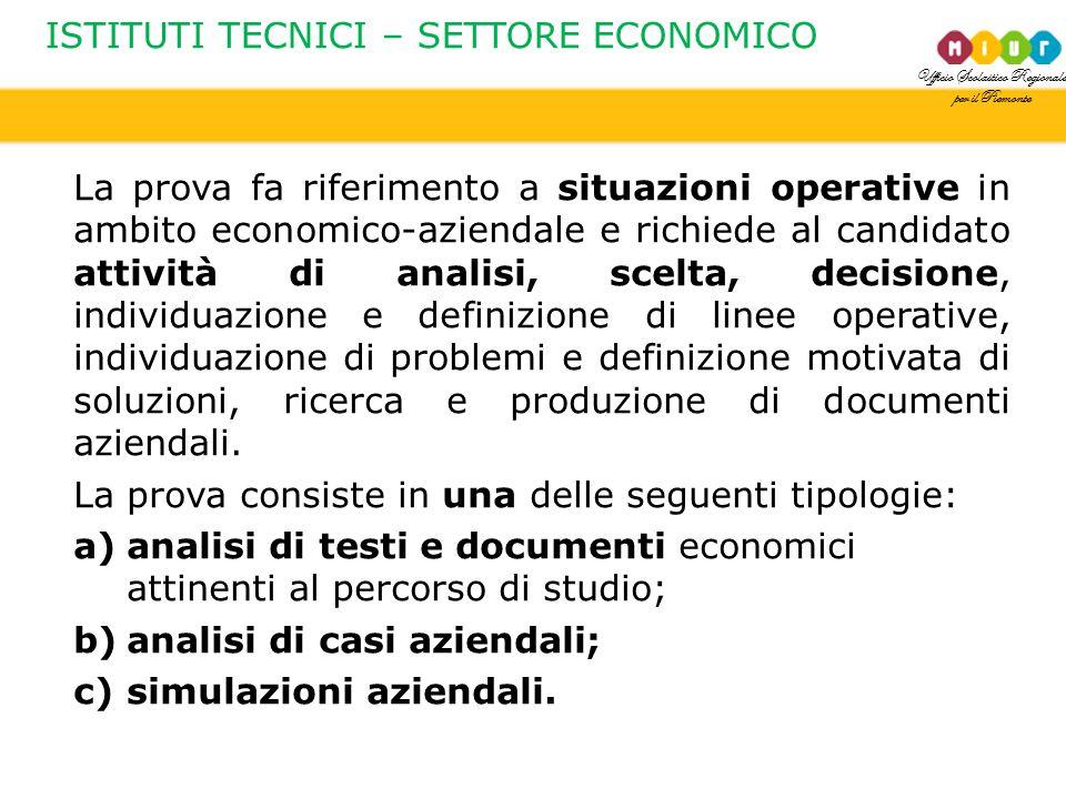 Ufficio Scolastico Regionale per il Piemonte La prova fa riferimento a situazioni operative in ambito economico-aziendale e richiede al candidato atti