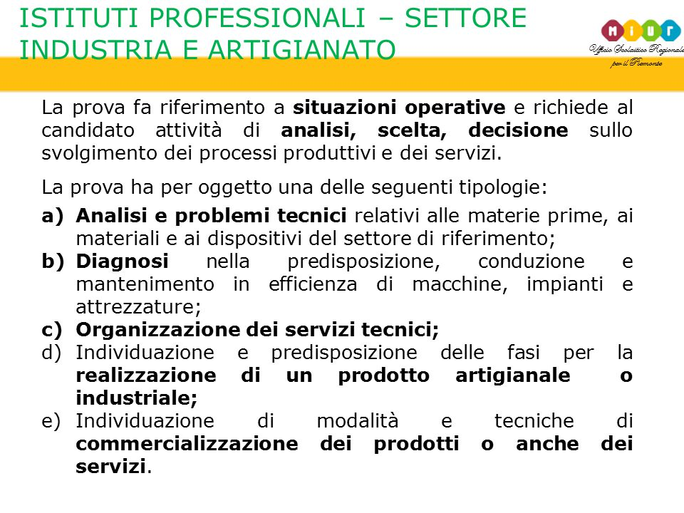 Ufficio Scolastico Regionale per il Piemonte ISTITUTI PROFESSIONALI – SETTORE INDUSTRIA E ARTIGIANATO La prova fa riferimento a situazioni operative e