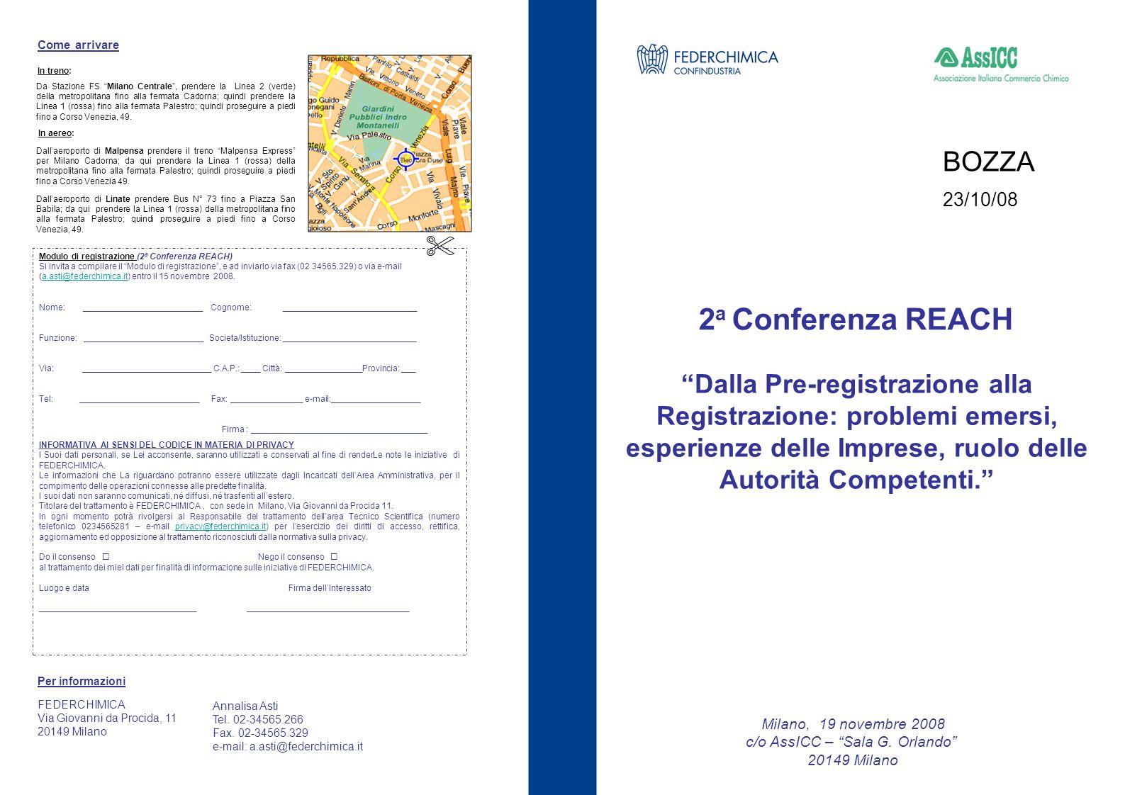 """2 a Conferenza REACH Milano, 19 novembre 2008 c/o AssICC – """"Sala G. Orlando"""" 20149 Milano Come arrivare Per informazioni FEDERCHIMICA Via Giovanni da"""