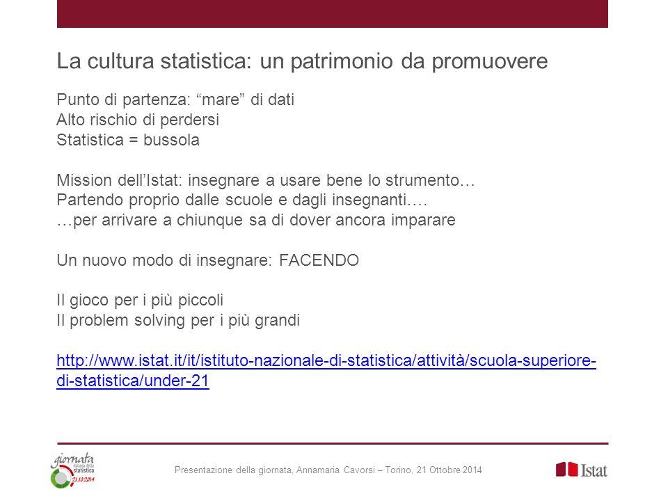 """La cultura statistica: un patrimonio da promuovere Punto di partenza: """"mare"""" di dati Alto rischio di perdersi Statistica = bussola Mission dell'Istat:"""